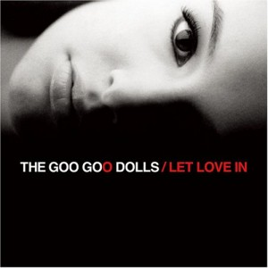The-Goo-Goo-Dolls-Let-Love-In